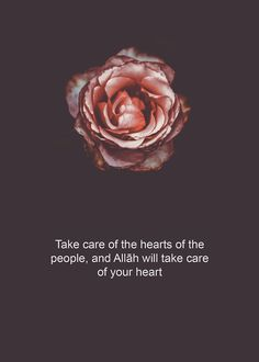 Take care the hearts of...