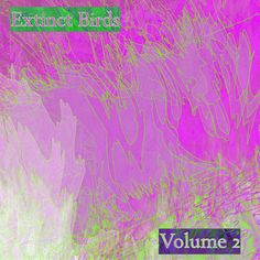 Extinct Birds Volume 2 (Free Ringtones) cover art - free glitch ringtones made with PureData.
