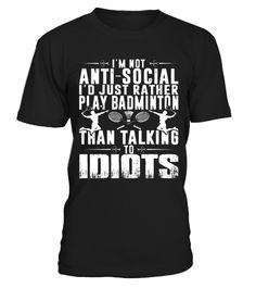 # badminton Play mom team badmin tshirt .  Im not anti-social Id rather play Badminton tshirt  Old, Man, Play, Badminton, Old, Man, Play, Badminton, Shirt, Old, Man, Play, Badminton, T, shirt, badminton, badminton, apparel, badminton, shirt, badminton, t, shirt, badminton, tee, badminton, tshirt, badminton, tshirt, funny