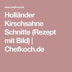 Holländer Kirschsahne Schnitte (Rezept mit Bild) | Chefkoch.de