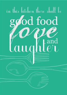 In This Kitchen There Shall Be Good Food – Free Printable! :-)