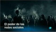 El poder de las redes sociales: http://www.rtve.es/alacarta/videos/redes/redes-poder-redes-sociales/1063591/