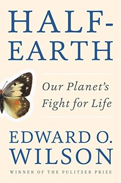 Half-Earth: Our Planet's Fight for Life by Edward O. Wilson http://www.amazon.com/dp/1631490826/ref=cm_sw_r_pi_dp_lj6.vb0M459HP