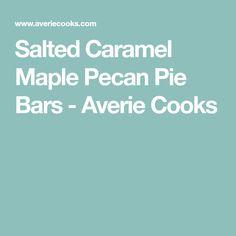 Salted Caramel Maple Pecan Pie Bars - Averie Cooks