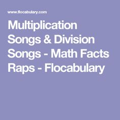 Multiplication Songs & Division Songs - Math Facts Raps - Flocabulary