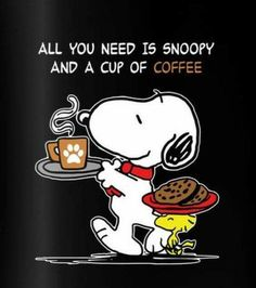 Coffee, and my buddy snoopy. I need to write a song about that