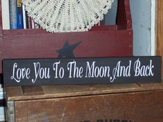 Love You To The Moon And Back Wood Vinyl Sign Shelf Sitter Home Decor