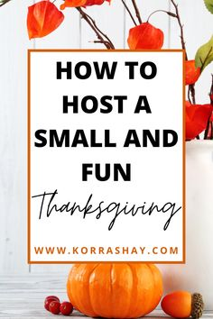 How to host a small and fun thanksgiving!