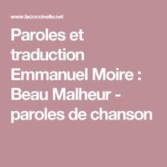 Paroles et traduction Emmanuel Moire : Beau Malheur - paroles de chanson