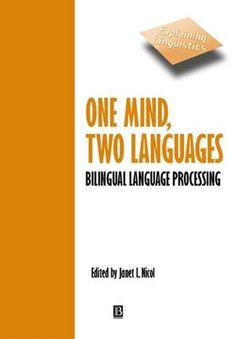 #newbook: One Mind, Two Languages: Bilingual Language Processing./ Nicol, J.  http://solo.bodleian.ox.ac.uk/OXVU1:LSCOP_OX:oxfaleph015101657