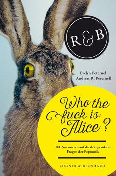 WHO THE FUCK IS ALICE? 101 Antworten auf die drängendsten Fragen der Popmusik   subculture Freiburg