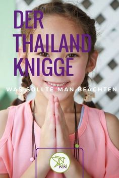 Wie bereist man Thailand mit Respekt? Wer diese Tipps beachtet, der erlebt ein wirklich authentisches Thailandvergnügen.