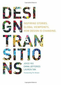 Design Transitions: Inspiring Stories. Global Viewpoints. How Design is Changing by Joyce Yee et al., http://www.amazon.co.uk/dp/9063693214/ref=cm_sw_r_pi_dp_kNuKtb07RR6P8