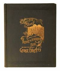 Twenty-Five Years Of Brewing, With An Illustrated History Of American Beer By George (1835-) Ehret - Used Books - Hardcover - 1891 - from SequiturBooks and Biblio.com