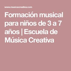 Formación musical para niños de 3 a 7 años | Escuela de Música Creativa