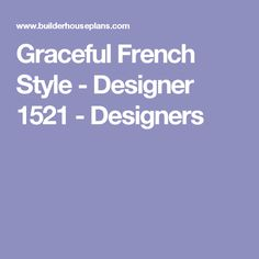 Graceful French Style - Designer 1521 - Designers