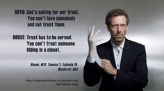 Dr. House quotes about trust. Trust Quotes, Me Quotes, Dr House Quotes, Atheism Quotes, Doctor House, Serie Doctor, I Dont Trust You, Everybody Lies, Red Band Society