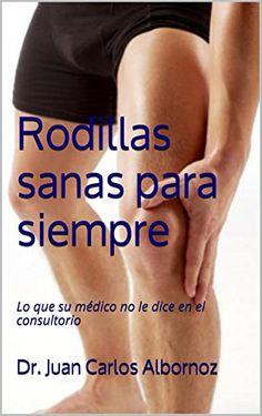 Rodillas sanas para siempre: Lo que su médico no le dice ... https://www.amazon.com/dp/B01I4E3T4M/ref=cm_sw_r_pi_dp_x_XYCMybN6KXGHK