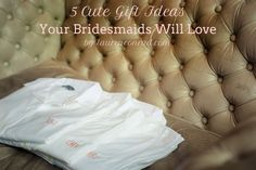 Wedding Bells: 5 Gift Ideas for Your Bridesmaids {for the bride-to-be}