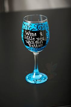Wine a little, you will feel better  Hand  Painted wine glass via Etsy