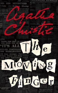The Moving Finger | Agatha Christie | A spate of poison pen letters wreaks havoc on an English village. Once a place of trust, now all inhabitants are full of accusations. Who could be writing the letters and why?