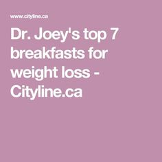 Joey's top 7 breakfasts for weight loss - Cityline Lose Weight In A Week, Diet Plans To Lose Weight, How To Lose Weight Fast, Fast Metabolism Diet, Metabolic Diet, Weight Loss Snacks, Fast Weight Loss, Diet Supplements, Daily Health Tips
