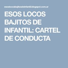 ESOS LOCOS BAJITOS DE INFANTIL: CARTEL DE CONDUCTA