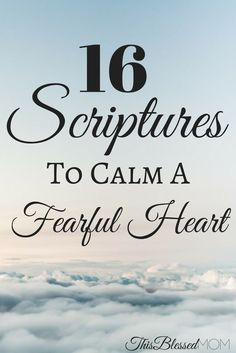 Are you fearful, anxious, or worried? Do you struggle to keep your faith and trust? Look to the powerful Word of God, and take comfort in these scriptures.