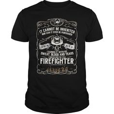 Get yours beautiful Firefighter Can't Be Inherited NEW GIFT Shirts & Hoodies.  #gift, #idea, #photo, #image, #hoodie, #shirt, #christmas
