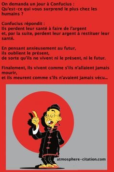 Proverbe du jour Confucius  Trouvez encore plus de citations et de dictons sur: http://www.atmosphere-citation.com/proverbe-chinois/proverbe-du-jour-confucius.html?