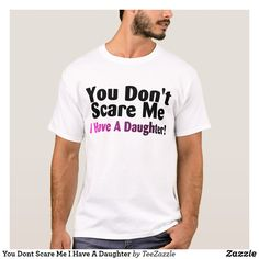 You Dont Scare Me I Have A Daughtermother's day gifts from kids mother's day gifts diy mother's day gift ideas mother's day brunch mother's day mothers day preschool #mothersdaygift #mothersdayidea #mothersday #mothersday2018 mothers day tshirts mothers day tshirts funny mothers day tshirts diy #tshirts men's tshirts men's tshirts design men's tshirts plain men's tshirts style men's tshirts funny men`s Sweatshirts T-Shirts #hoodie men`s hoodies & sweatshirts