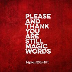 Pleae and thank you are still magic words. Wise Quotes, Words Quotes, Inspirational Quotes, Wise Sayings, Motivational, Tobymac Speak Life, Bible Words, Bible Verses, Self Reminder