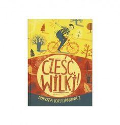 Książki dla dzieci.Tytuł: Cześć, wilki! Autor: Dorota Kassjanowicz Cover, Books, Kids, Author, Young Children, Libros, Boys, Book, Children