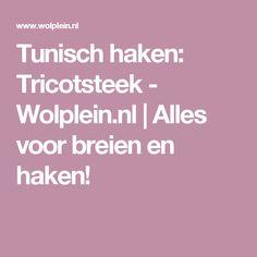 Tunisch haken: Tricotsteek - Wolplein.nl   Alles voor breien en haken!