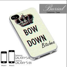 Bow Down Bitches Case For iPhone 4/4S,iPhone 5,iPhone 5S,iPhone 5C,Samsung Galaxy S2/S3/S4,Galaxy S4 Mini