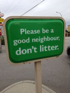 Don't litter. Trash Quotes, Environmental Posters, Showing Gratitude, Political Beliefs, Exterior Signage, Awareness Campaign, Social Awareness, Good Neighbor, Signage Design