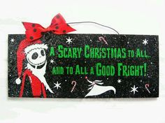 recycled wood sign acrylic paint with print. Coated with indoor/outdoor gloss and clear glitter. Wire and bow accent. A Scary Christmas to All. Nightmare Before Christmas Decorations, Nightmare Before Christmas Halloween, Halloween Christmas, Disney Christmas, Halloween Crafts, Holiday Crafts, Holiday Fun, Xmas, Halloween Bathroom