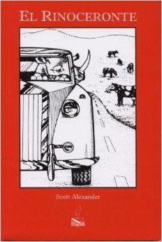El rinoceronte: Scott Alexander, Laurie Smallwood: Rhinocéros es una obra de teatro escrita por Eugène Ionesco en 1959. Está considerada como una de las obras más destacadas del Teatro del absurdo.