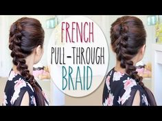French Pull-Through Braid Hair Tutorial (Faux Dutch Braid Hairstyle) - YouTube