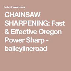 CHAINSAW SHARPENING: Fast & Effective Oregon Power Sharp - baileylineroad Diy Home Improvement