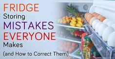 Fridge Storing Mistakes Everyone Makes (and How to Correct Them)