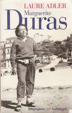 Laure Adler – Marguerite Duras biography