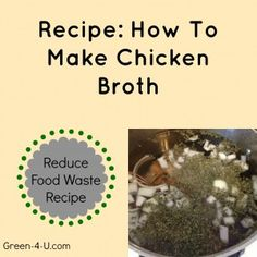 Reduce Food Waste Recipe: Chicken Broth. (Reduce Food Waste)
