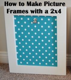How to Make Picture Frames with a 2×4. I could do something similar with 1x2's? I need something like this to string wire and clothespins to switch out photos...