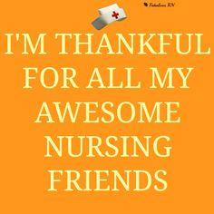 Thankful for awesome nursing friends! Nurse humor. Nursing humor. Nursing school.