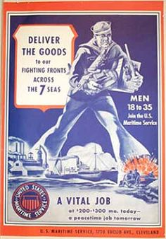 Deliver The Goods To Our Fighting Fronts Across the 7 Seas.  (American Merchant Marine at War, usmm.org)