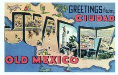 Juarez, Old Mexico
