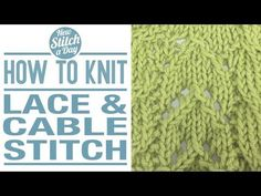 The Lace and Cables Stitch :: Knitting Stitch #137 :: New Stitch A Day