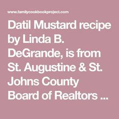 Datil Mustard recipe - from the St. Johns County Board of Realtors Cookbook Family Cookbook Datil Pepper, Family Cookbooks, Mustard Recipe, Preserve, Vegan Vegetarian, Great Recipes, Pepper Recipes, Stuffed Peppers, Printed