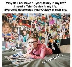 Yes... everyone needs a Tyler Oakley in life